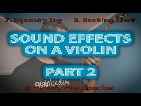 13 CRAZY Sound Effects on a Violin (PART TWO)