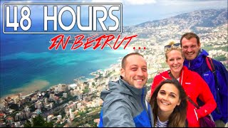 48 Hours in Lebanon - A Complete Guide