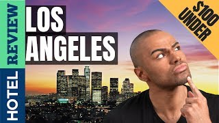 ✅Los Angeles Hotels Reviews: Los Angeles Hotels (2019)[Under $100]