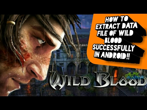 How to install wild blood on android devices (extracting part)