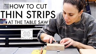 How to Cut Thin Strips at the Table Saw // Thin Rip Jig // Woodworking Jig