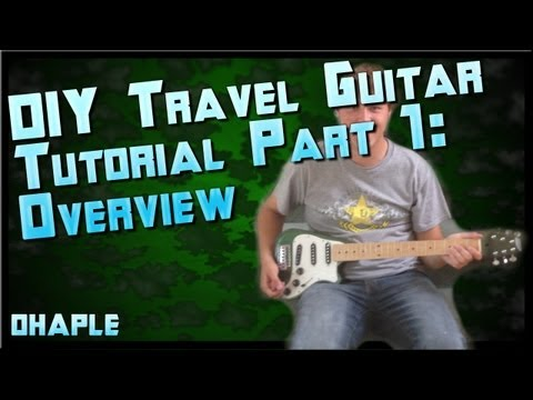 Make a Real Travel Guitar For Less Than $50 Part 1: Project Overview By Ohaple