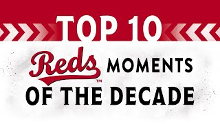 Top 10 Reds moments of the 2010s