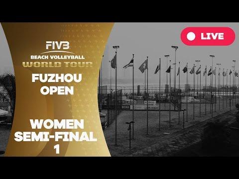 Fuzhou Open - Women Semi Final 1 - Beach Volleyball World Tour