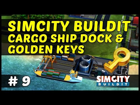 CARGO SHIP DOCK & GOLDEN KEYS - SimCity BuildIt - Ep9
