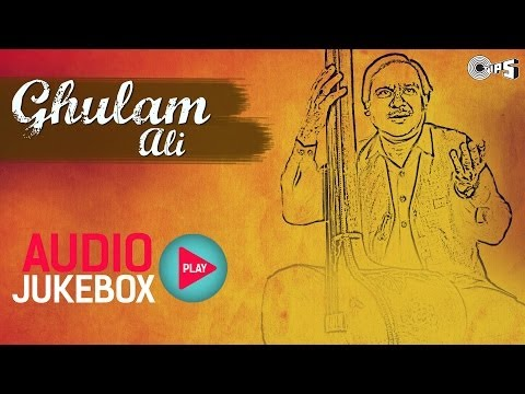Ghulam Ali Best Ghazals Collection - Audio Jukebox