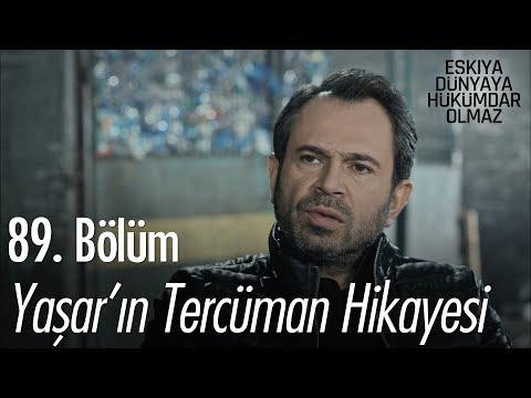 Yaşar'ın tercüman hikayesi - Eşkıya Dünyaya Hükümdar Olmaz 89. Bölüm