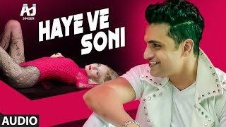 Haye Ve Soni: AJ (Amit Jadhav) Aasim Ali (Audio Song) Parul M | Latest Punjabi Songs
