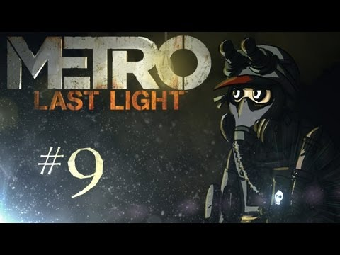 Metro: Last Light Playthrough w/ Kootra Ep. 9