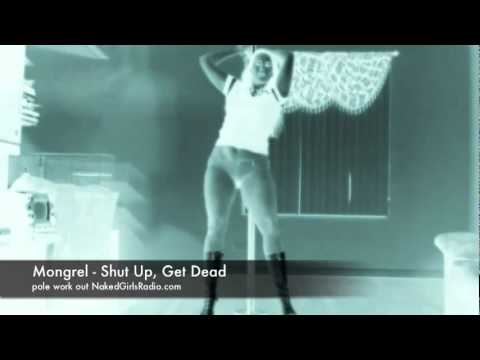 "Mongrel - ""Shut Up, Get Dead"" - pole dance video by Naked Girls Radio"