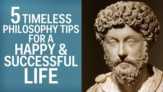 5 Timeless Philosophy Tips For A Happy, Successful Life