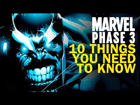 Marvel Phase 3 - 10 Things You Need To Know