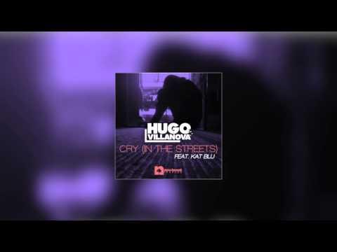 Hugo Villanova Feat. Kat Blu - Cry (In The...