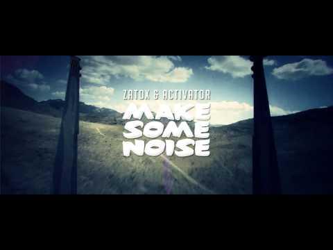 Zatox & Activator - Make Some Noise
