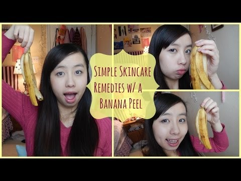 Simple Skincare Remedies w/ a Banana Peel: Dry Skin and Acne Scars