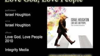 Watch Israel Houghton Love God Love People video