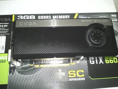 Evga GeForce gtx 660 SC unboxing and installation review
