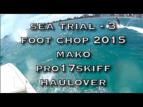 Sea Trial #2  2015 Mako Pro Skiff 17 Ocean Test Review 3 foot seas.