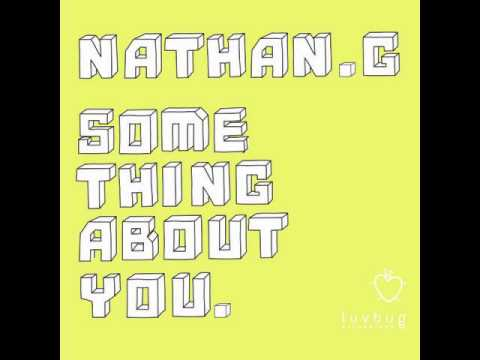 Nathan G - Something About You (original Version) video