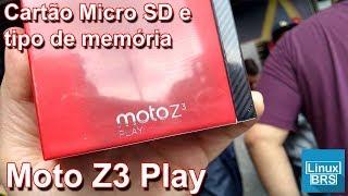 Motorola Moto Z3 Play - Cartão Micro SD e tipos memórias