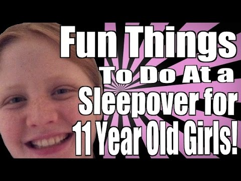 Sleepover Ideas For 13 Year Olds Sleepover For 11 Year Olds
