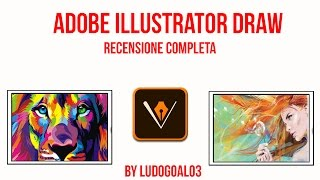 Recensione Adobe Illustrator Draw | By Ludogoal03