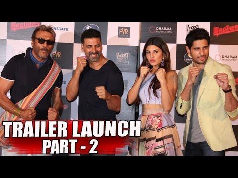 Brothers Trailer Launch | Akshay Kumar, Sidharth Malhotra, Jacqueline Fernandez PART - 2