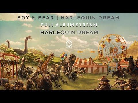 Boy & Bear - Harlequin Dream (Full Album Stream)