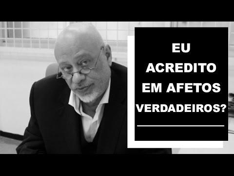 Eu acredito em afetos verdadeiros? - Luiz Felipe Pondé