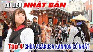 DU LỊCH NHẬT BẢN ▶ Khám phá Chùa Asakusa Kannon cổ linh thiêng nhất tại Tokyo | Tập 4