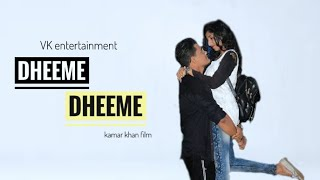 Dheeme dheeme/Tony Kakkar/Neha Kakkar/funny love story.by vk Entertainment