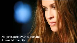 Watch Alanis Morissette No Pressure Over Capuccino video