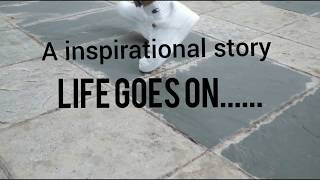 Life goes on....  a inspirational story 📖 for Children's & Everyone