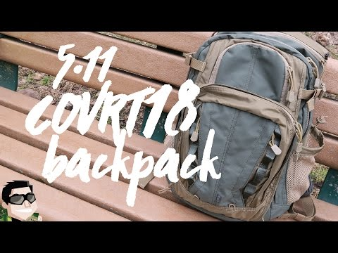 5.11 Covrt18 EDC + Tactical Backpack Review
