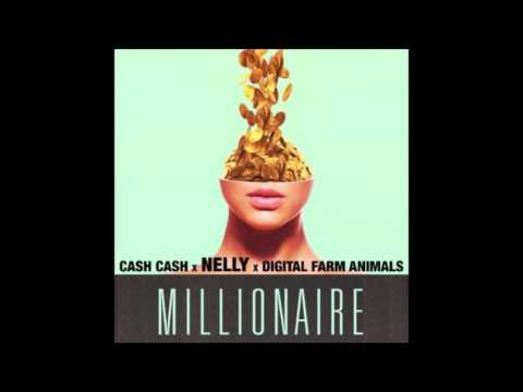 Cash Cash Ft.  Nelly - Millionaire
