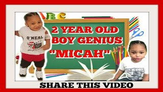 "2 YEAR OLD BOY GENIUS ""MICAH"""