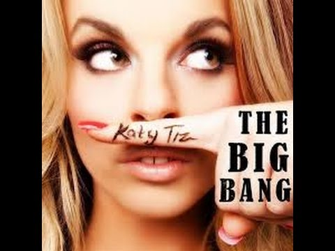 Katy Tiz The Big Bang remix 2017