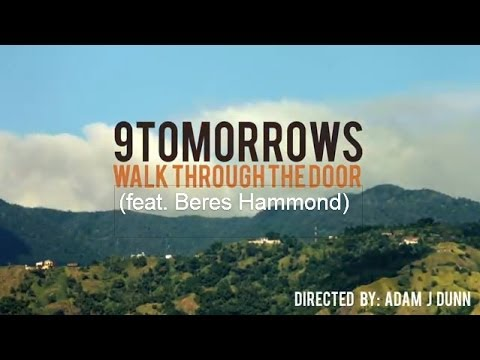 WALK THROUGH THE DOOR (9Tomorrows feat Beres Hammond)