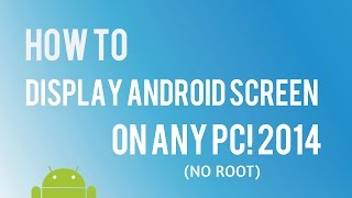 How To Display Android Screen on PC (NO ROOT)