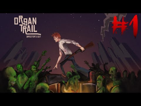 Organ Trail Director s Cut - A Zombie Survival - part 1