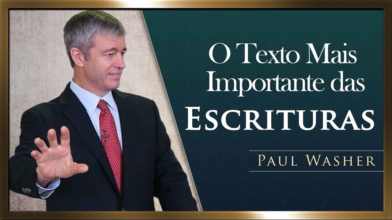 O Texto Mais importante da Escritura - Paul Washer