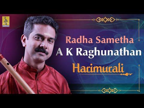 Radha Sametha A Carnatic Flute Concert By A.K.Raghunadhan