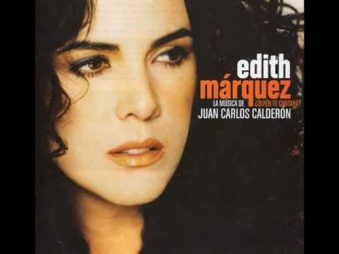 Edith Marquez - La Incondicional