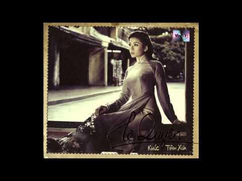 Le Quyen - Khuc Tinh Xua video