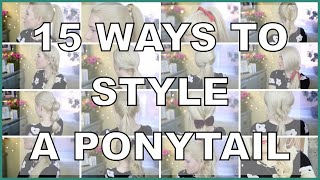 15 WAYS TO STYLE A PONYTAIL | Quick & Easy Hairstyles
