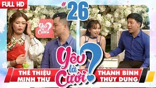LOVE IS MARRIAGE?| #26 UNCUT| The Thieu - Minh Thu| Thanh Binh - Thuy Dung  | 140418 💙