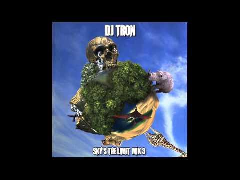 DJ Tron - Sky's the Limit Mix 3