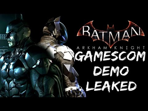 Batman Arkham Knight: Gamescom Demo Leaked!