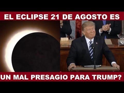 EL ECLIPSE DEL 21 DE AGOSTO ES UN MAL PRESAGIO PARA DONALD TRUMP?