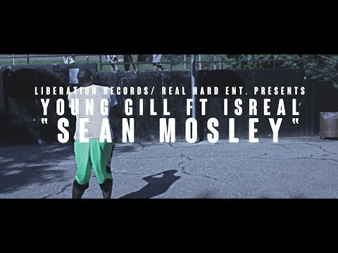 Young Gill-Sean Mosley ft.Isreal (OFFICIAL VIDEO)